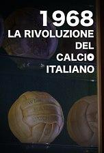 1968 La rivoluzione del Calcio italiano
