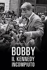 Bobby - Il Kennedy incompiuto