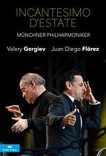 Incantesimo d'estate - Juan Diego Flórez - Valery Gergiev - Münchner Philharmoniker