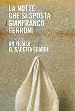 La notte che si sposta - Gianfranco Ferroni