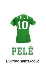 Pelé, l'ultimo spettacolo