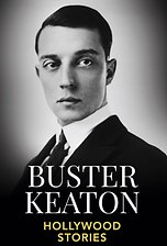 Buster Keaton - Hollywood Stories