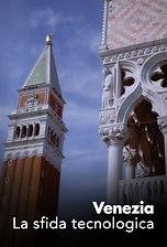 Venezia - La sfida tecnologica