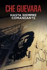 Che Guevara - Hasta siempre, Comandante