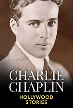 Charlie Chaplin - Hollywood Stories