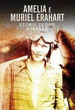 Amelia e Muriel Erahart - Storie di due sorelle