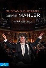 Gustavo Dudamel dirige Mahler - Sinfonia n. 2