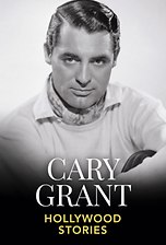 Cary Grant - Hollywood Stories