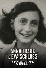 Anna Frank e Eva Schloss - Storie di due sorelle