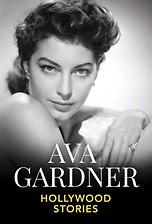 Ava Gardner - Hollywood Stories