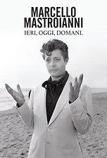 Marcello Mastroianni - Ieri, oggi, domani