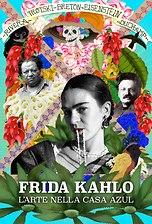Frida Kahlo - L'arte nella Casa Azul