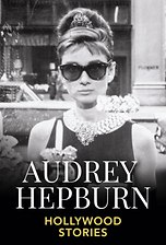 Audrey Hepburn - Hollywood Stories