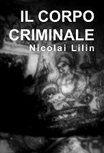 Il Corpo criminale - Nicolai Lilin