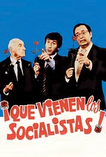 ¡Qué vienen los socialistas!