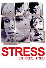 Stress es tres, tres